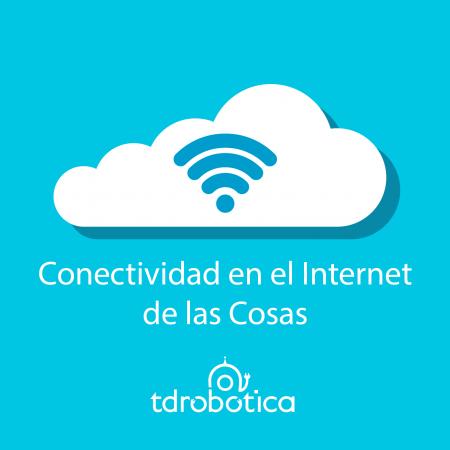 Conectividad en el Internet de las Cosas